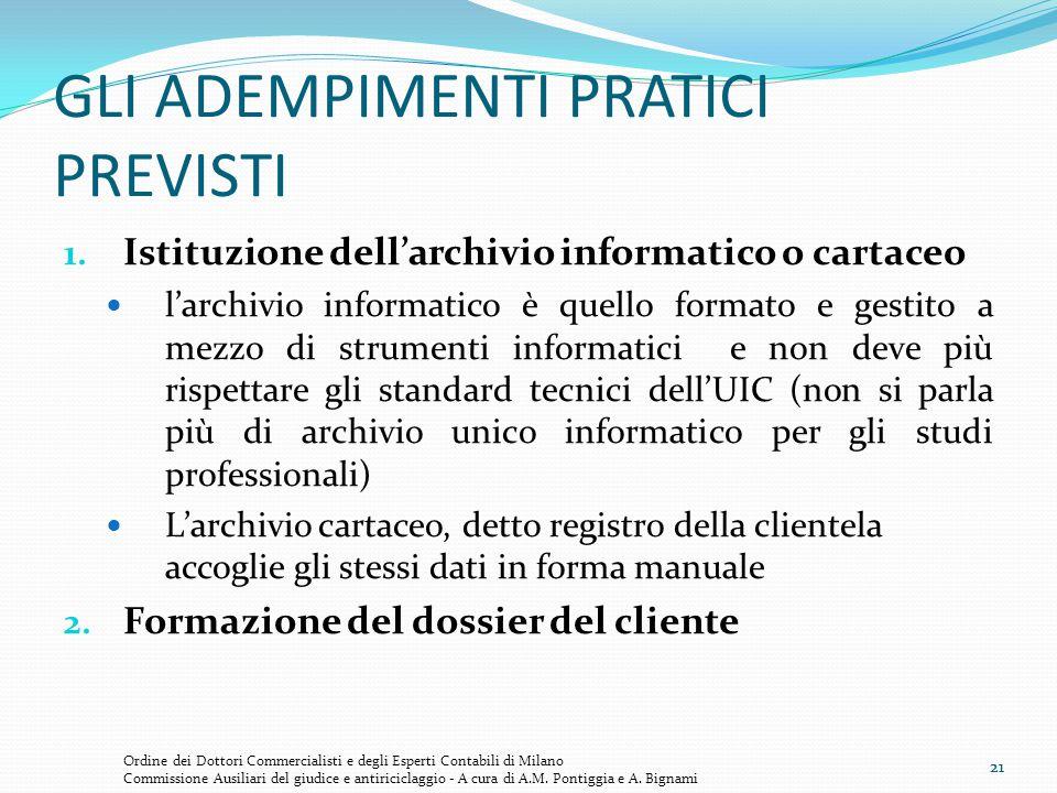 21 GLI ADEMPIMENTI PRATICI PREVISTI 1. Istituzione dell'archivio informatico o cartaceo l'archivio informatico è quello formato e gestito a mezzo di s