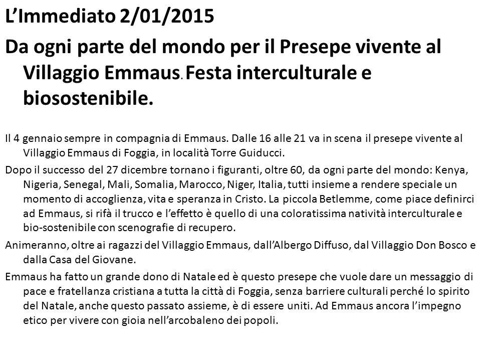 L'Immediato 2/01/2015 Da ogni parte del mondo per il Presepe vivente al Villaggio Emmaus.