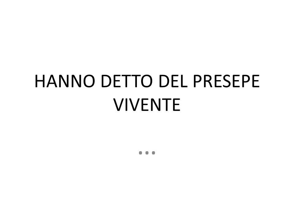 HANNO DETTO DEL PRESEPE VIVENTE …