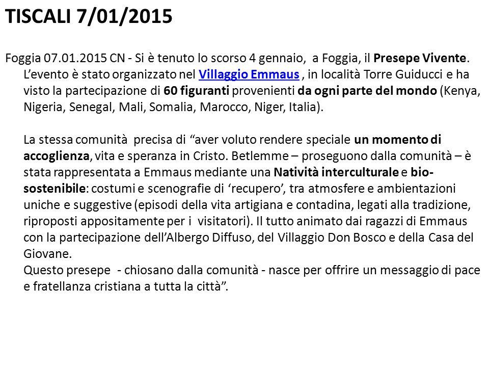 TISCALI 7/01/2015 Foggia 07.01.2015 CN - Si è tenuto lo scorso 4 gennaio, a Foggia, il Presepe Vivente.