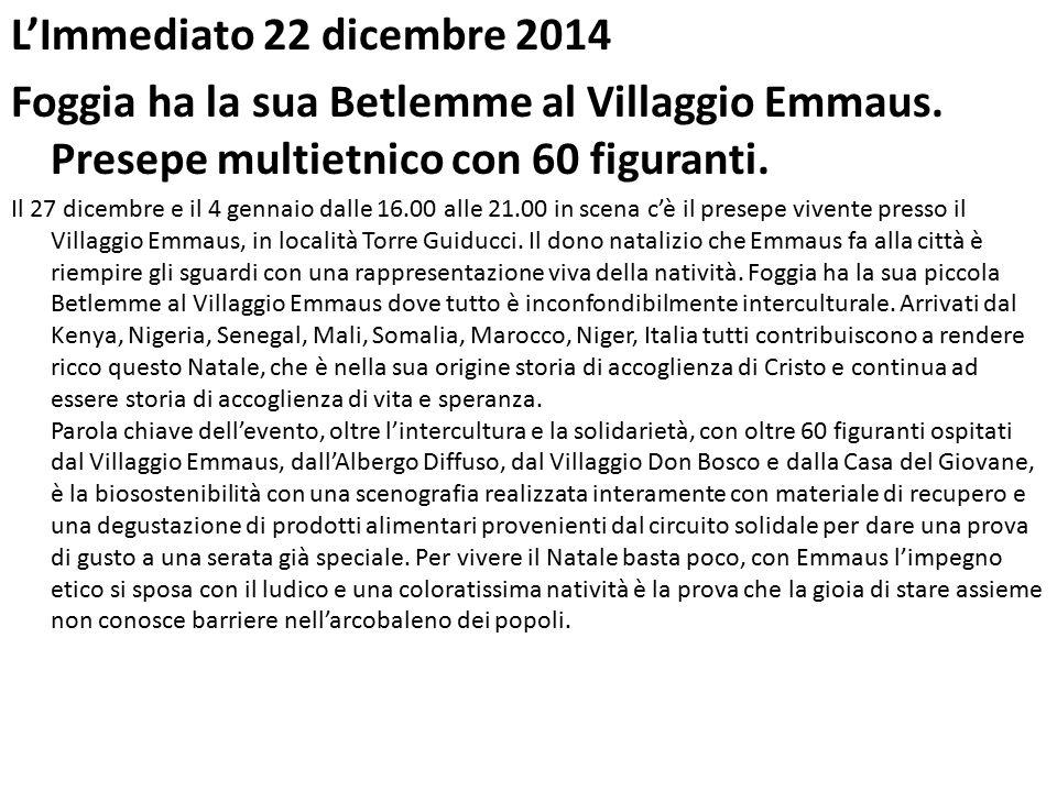 L'Immediato 22 dicembre 2014 Foggia ha la sua Betlemme al Villaggio Emmaus.