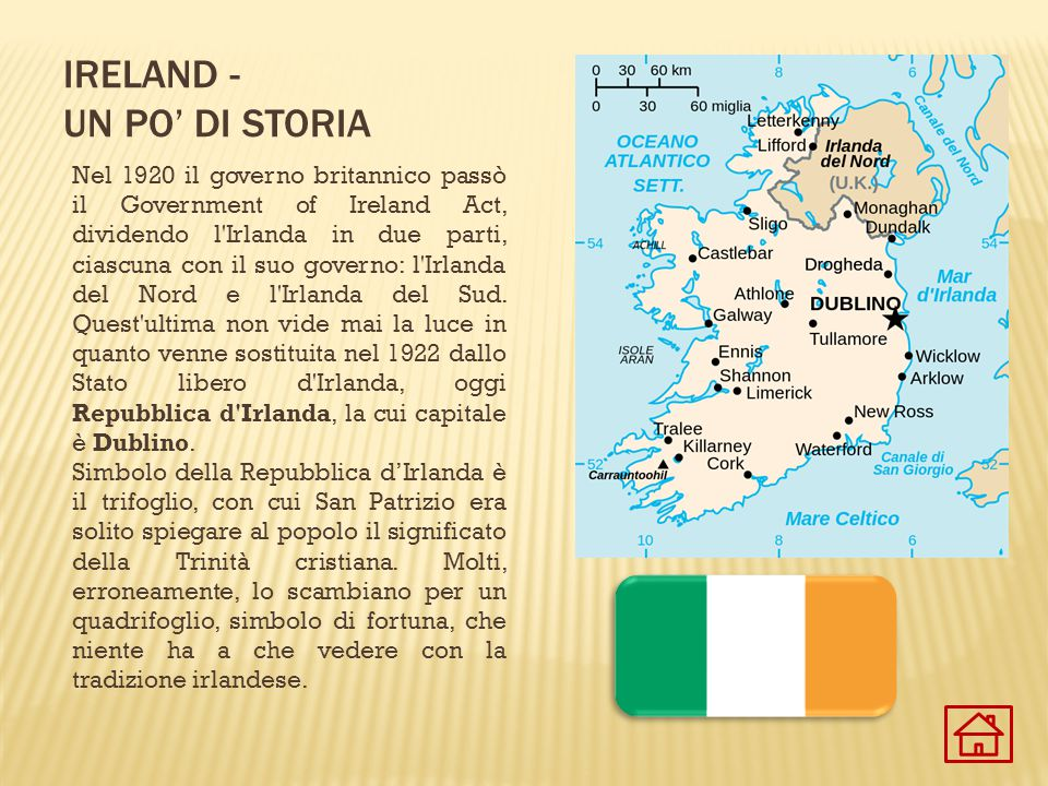 IRELAND - UN PO' DI STORIA Nel 1920 il governo britannico passò il Government of Ireland Act, dividendo l'Irlanda in due parti, ciascuna con il suo go