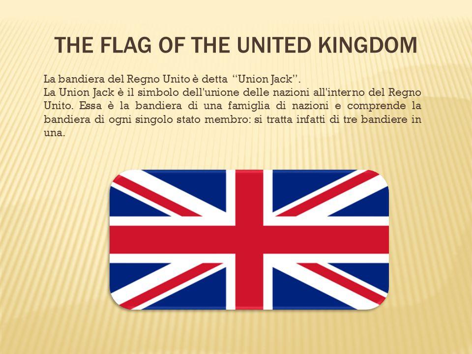 """THE FLAG OF THE UNITED KINGDOM La bandiera del Regno Unito è detta """"Union Jack"""". La Union Jack è il simbolo dell'unione delle nazioni all'interno del"""
