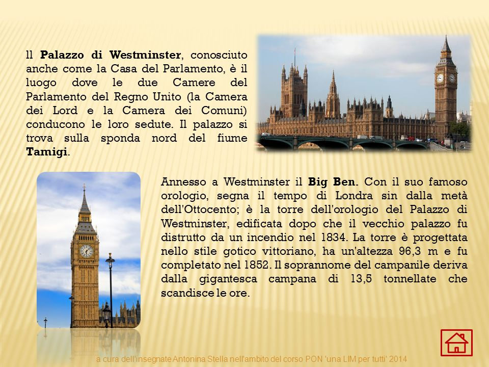 ll Palazzo di Westminster, conosciuto anche come la Casa del Parlamento, è il luogo dove le due Camere del Parlamento del Regno Unito (la Camera dei L