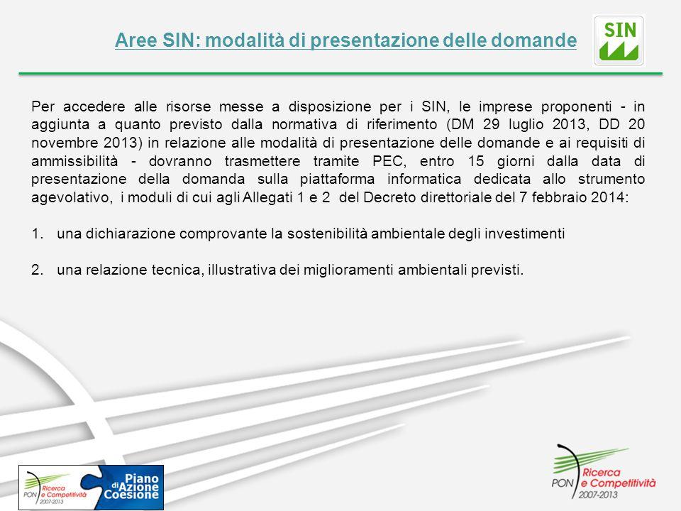 Aree SIN: modalità di presentazione delle domande Per accedere alle risorse messe a disposizione per i SIN, le imprese proponenti - in aggiunta a quan