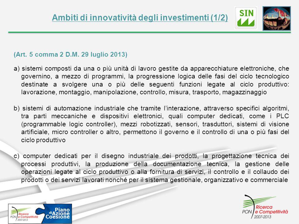 Ambiti di innovatività degli investimenti (1/2) (Art. 5 comma 2 D.M. 29 luglio 2013) a) sistemi composti da una o più unità di lavoro gestite da appar