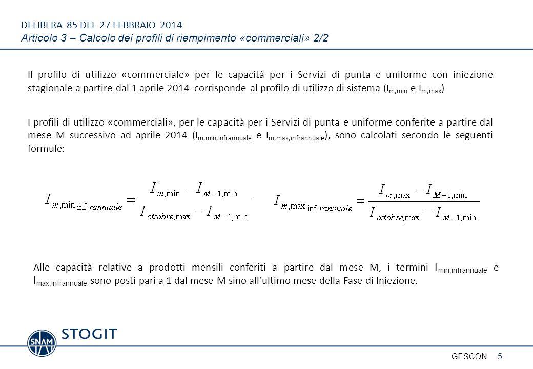 DELIBERA 85 DEL 27 FEBBRAIO 2014 Articolo 3.3 - Calcolo R u 6GESCON dove G max u,k è la giacenza massima dell'Utente u al termine del mese k sulla base del suo profilo di utilizzo «commerciale» G i u,k è il massimo tra la giacenza minima dell'Utente u sulla base del suo profilo di utilizzo «commerciale» e la giacenza effettiva dell'Utente u, all'inizio del mese k (ossia al termine del mese k-1 * ) G max s,k è la giacenza massima del sistema al termine del mese k sulla base del profilo di utilizzo del sistema G min s,k è la giacenza minima del sistema all'inizio del mese k (ossia al termine del mese k-1) sulla base del profilo di utilizzo del sistema Si evidenzia che se un Utente all'inizio del mese k ha una giacenza effettiva di gas superiore rispetto alla giacenza massima al termine del mese k, determinata sulla base dei profili di utilizzo «commerciali» di cui alla slide precedente, avrà una capacità di iniezione disponibile pari a zero.