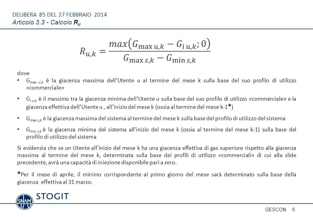 DELIBERA 85 DEL 27 FEBBRAIO 2014 Articolo 3.3 - Calcolo R u 6GESCON dove G max u,k è la giacenza massima dell'Utente u al termine del mese k sulla bas