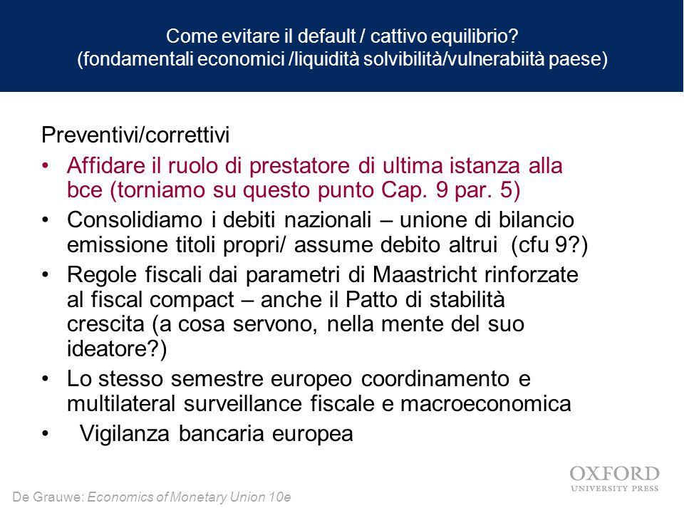 De Grauwe: Economics of Monetary Union 10e Come evitare il default / cattivo equilibrio? (fondamentali economici /liquidità solvibilità/vulnerabiità p