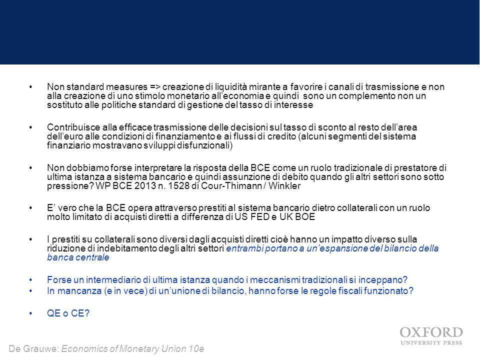 De Grauwe: Economics of Monetary Union 10e Non standard measures => creazione di liquidità mirante a favorire i canali di trasmissione e non alla crea