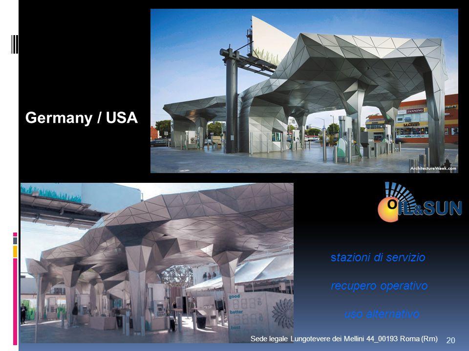 Germany / USA stazioni di servizio recupero operativo uso alternativo 20 Sede legale Lungotevere dei Mellini 44_00193 Roma (Rm)
