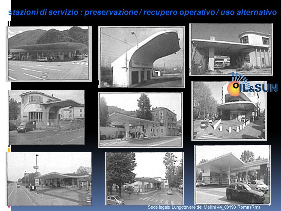 stazioni di servizio : preservazione / recupero operativo / uso alternativo 6 Sede legale Lungotevere dei Mellini 44_00193 Roma (Rm)