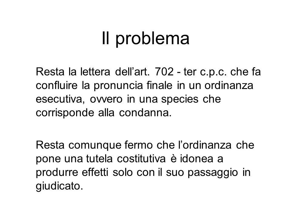 Il problema Resta la lettera dell'art. 702 - ter c.p.c.
