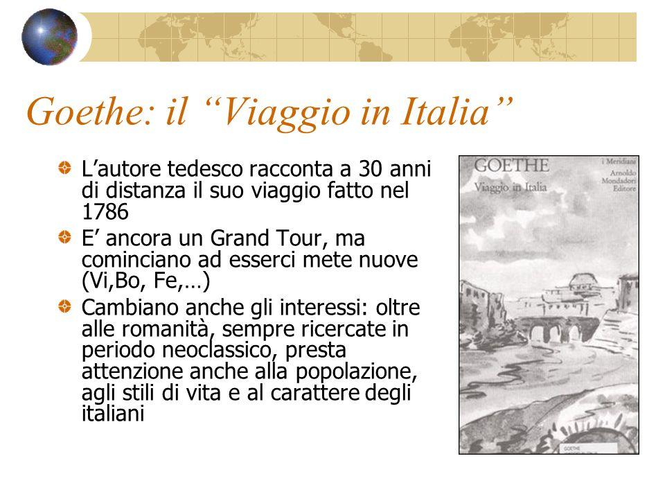 """Goethe: il """"Viaggio in Italia"""" L'autore tedesco racconta a 30 anni di distanza il suo viaggio fatto nel 1786 E' ancora un Grand Tour, ma cominciano ad"""