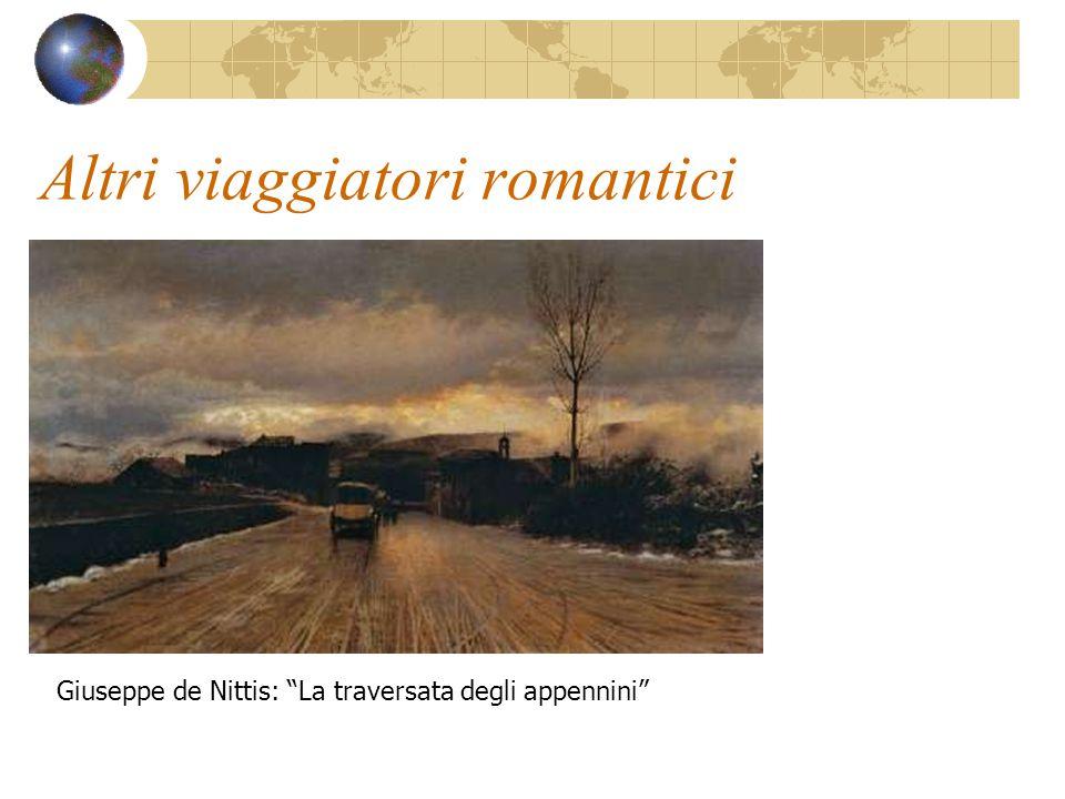 """Altri viaggiatori romantici Giuseppe de Nittis: """"La traversata degli appennini"""""""