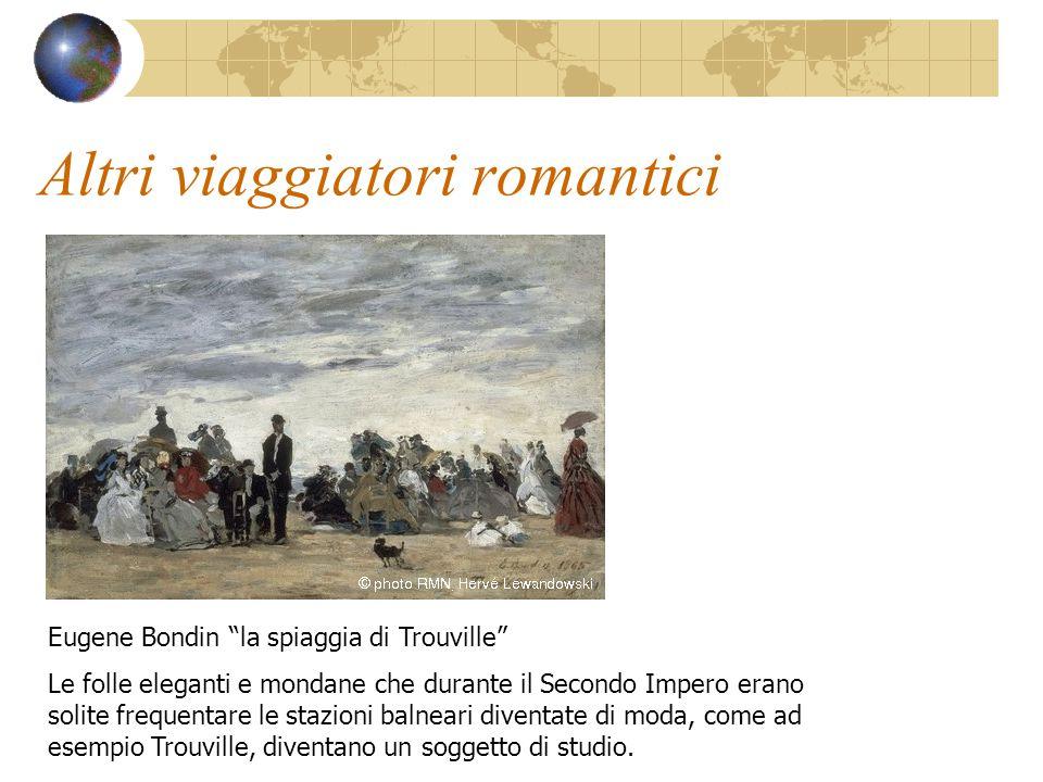 """Altri viaggiatori romantici Eugene Bondin """"la spiaggia di Trouville"""" Le folle eleganti e mondane che durante il Secondo Impero erano solite frequentar"""