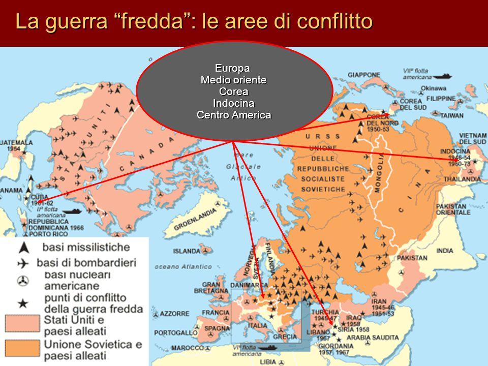 """La guerra """"fredda"""": le aree di conflitto Europa Medio oriente CoreaIndocina Centro America"""