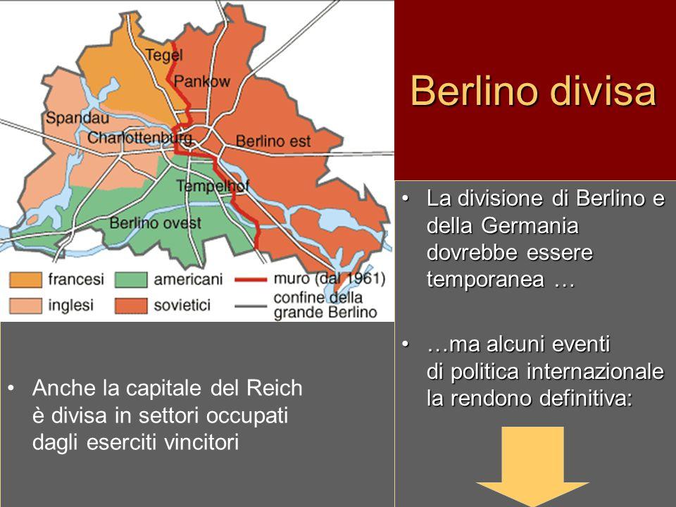 Berlino divisa La divisione di Berlino e della Germania dovrebbe essere temporanea …La divisione di Berlino e della Germania dovrebbe essere temporane