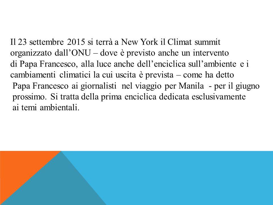 Il 23 settembre 2015 si terrà a New York il Climat summit organizzato dall'ONU – dove è previsto anche un intervento di Papa Francesco, alla luce anch