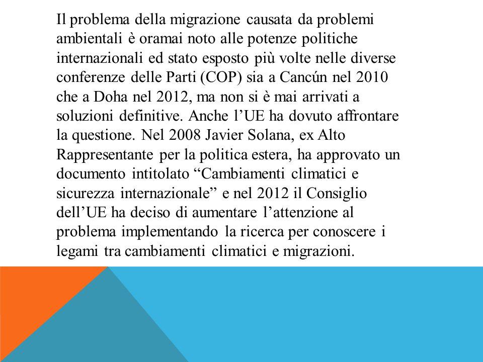 Il problema della migrazione causata da problemi ambientali è oramai noto alle potenze politiche internazionali ed stato esposto più volte nelle diver