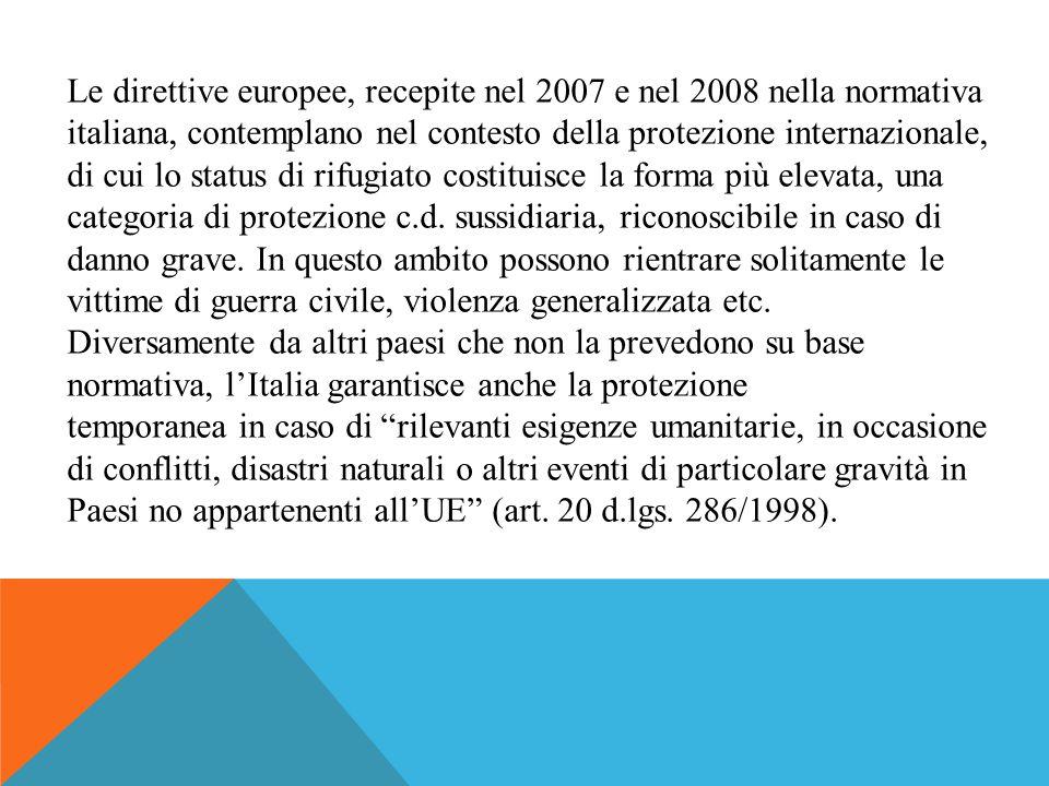 Le direttive europee, recepite nel 2007 e nel 2008 nella normativa italiana, contemplano nel contesto della protezione internazionale, di cui lo statu