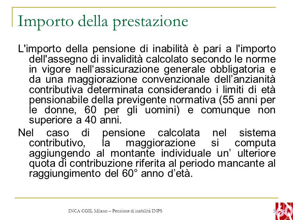 INCA CGIL Milano – Pensione di inabilità INPS 6 Compatibilità La pensione di inabilità è incompatibile con attività di lavoro subordinato ed autonomo svolte in Italia o all estero.