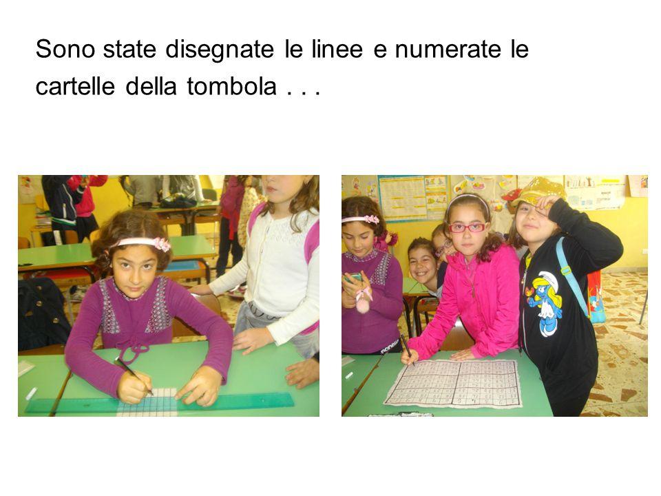 Sono state disegnate le linee e numerate le cartelle della tombola...
