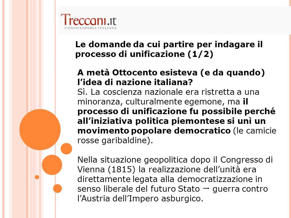 A metà Ottocento esisteva (e da quando) l'idea di nazione italiana? Sì. La coscienza nazionale era ristretta a una minoranza, culturalmente egemone, m