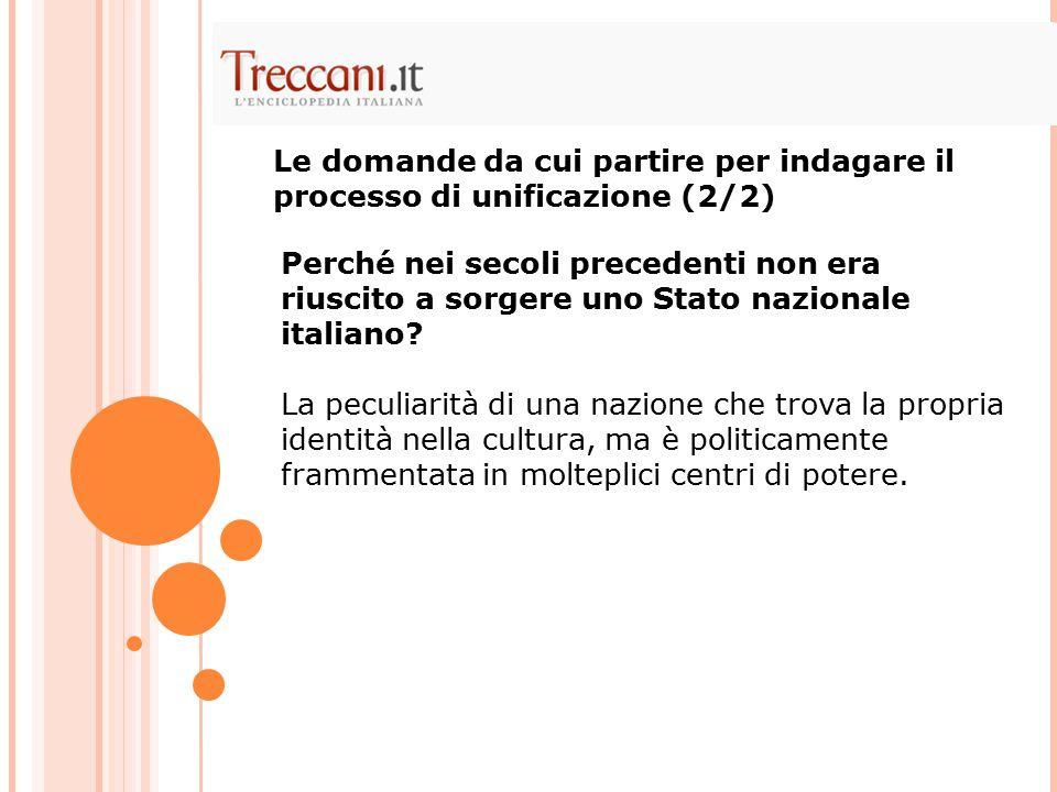 Perché nei secoli precedenti non era riuscito a sorgere uno Stato nazionale italiano? La peculiarità di una nazione che trova la propria identità nell