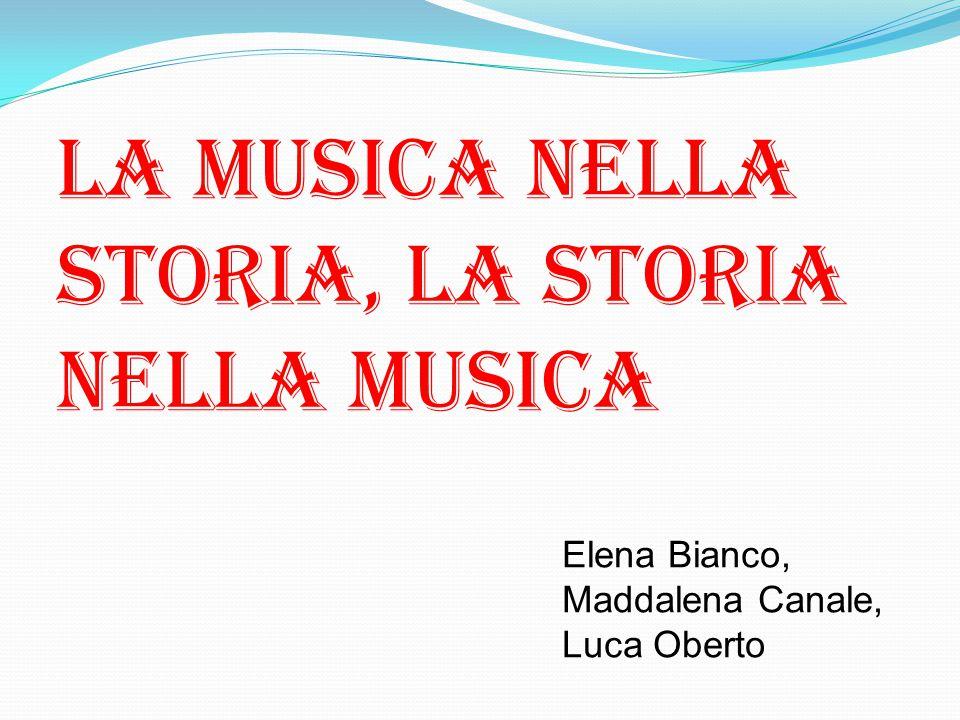 La musica nella storia, la storia nella musica Elena Bianco, Maddalena Canale, Luca Oberto