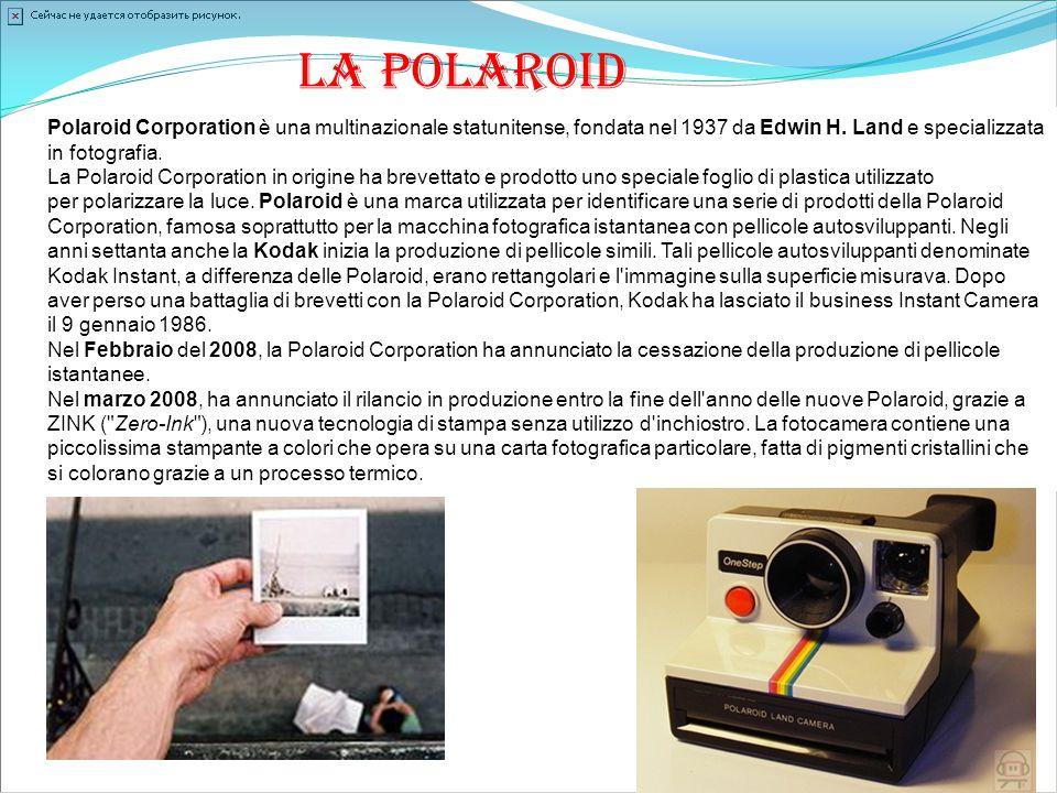 Polaroid Corporation è una multinazionale statunitense, fondata nel 1937 da Edwin H. Land e specializzata in fotografia. La Polaroid Corporation in or
