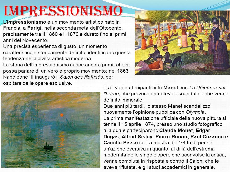 Impressionismo L'Impressionismo è un movimento artistico nato in Francia, a Parigi, nella seconda metà dell'Ottocento, precisamente tra il 1860 e il 1