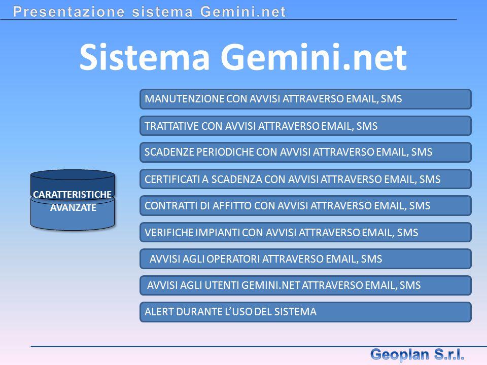 Sistema Gemini.net MANUTENZIONE CON AVVISI ATTRAVERSO EMAIL, SMS TRATTATIVE CON AVVISI ATTRAVERSO EMAIL, SMS SCADENZE PERIODICHE CON AVVISI ATTRAVERSO
