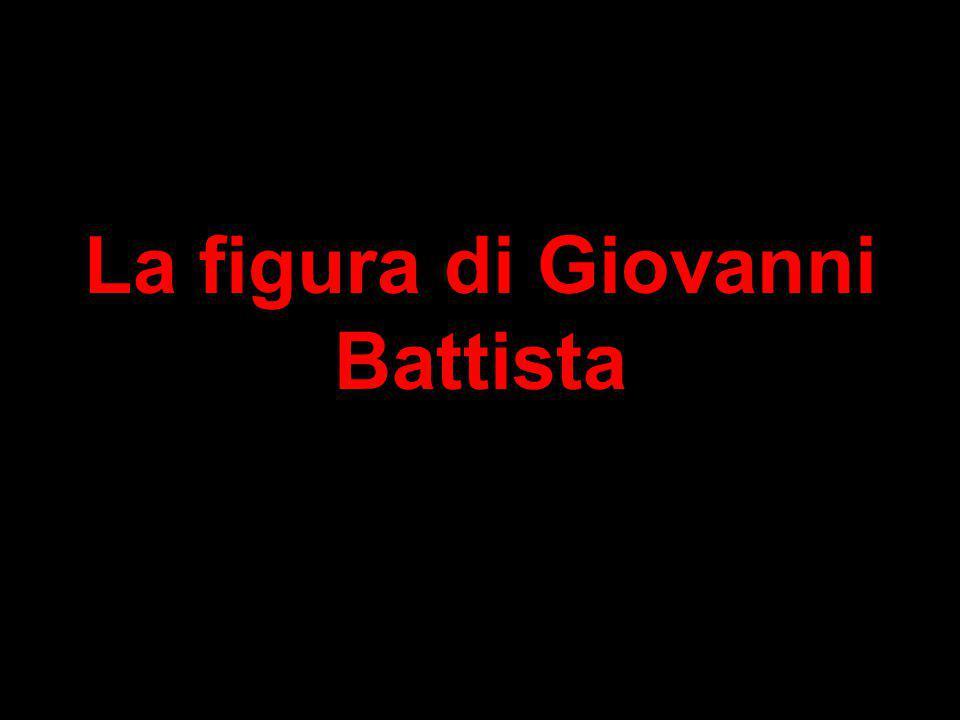 La figura di Giovanni Battista