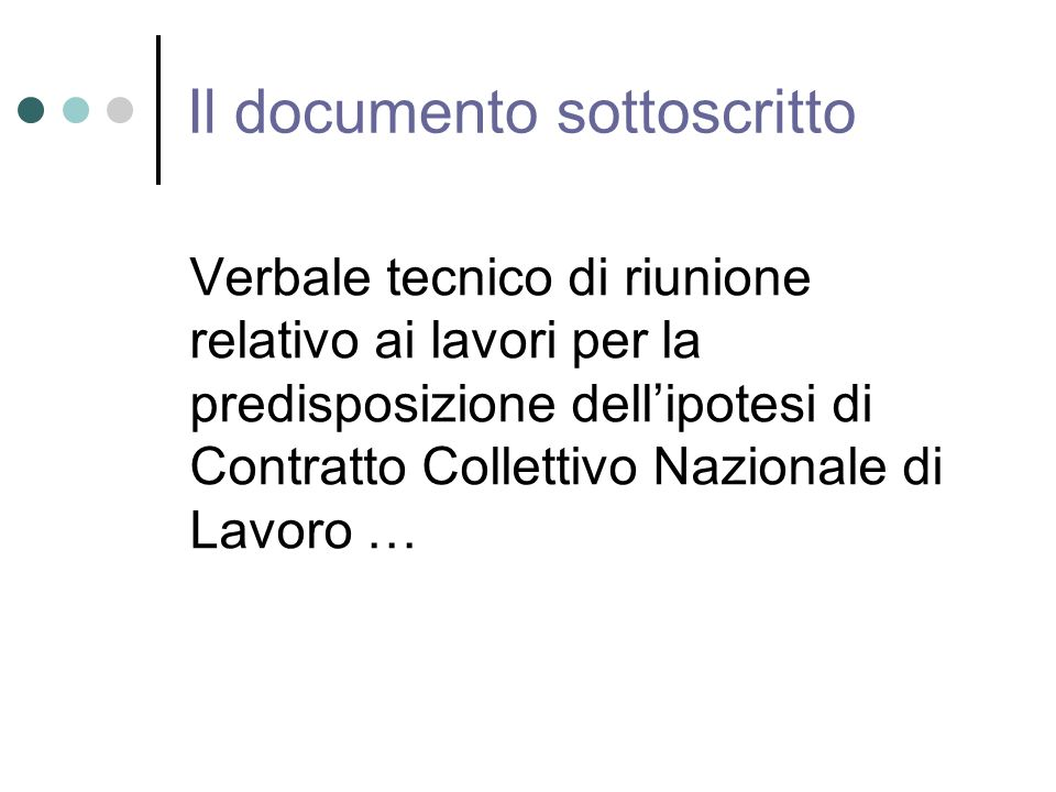 Il documento sottoscritto Verbale tecnico di riunione relativo ai lavori per la predisposizione dell'ipotesi di Contratto Collettivo Nazionale di Lavoro …