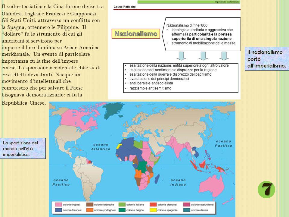 Il sud-est asiatico e la Cina furono divise tra Olandesi, Inglesi e Francesi e Giapponesi. Gli Stati Uniti, attraverso un conflitto con la Spagna, ott