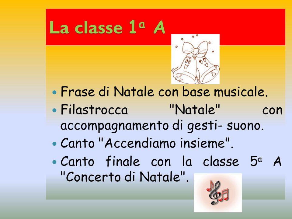 La classe 1 a A Frase di Natale con base musicale.