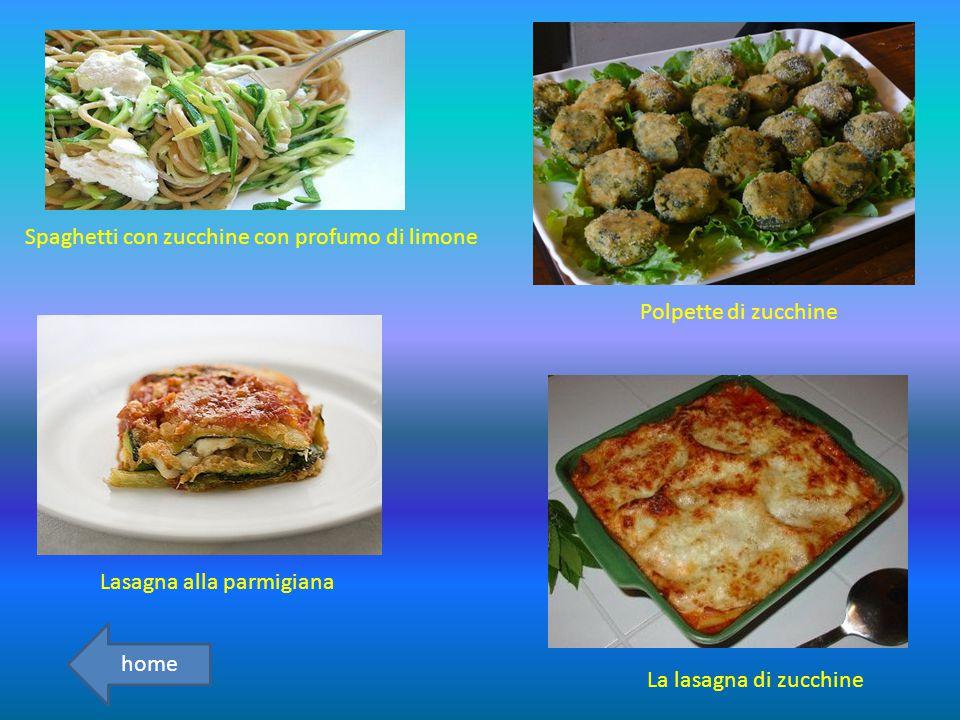 Spaghetti con zucchine con profumo di limone Polpette di zucchine Lasagna alla parmigiana La lasagna di zucchine home