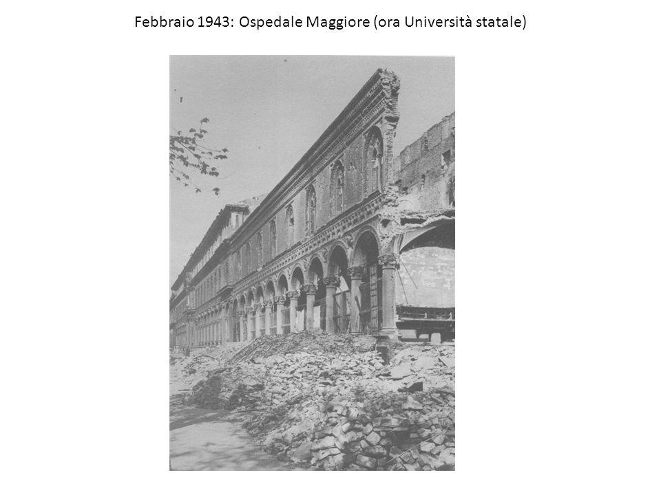 Febbraio 1943: Ospedale Maggiore (ora Università statale)