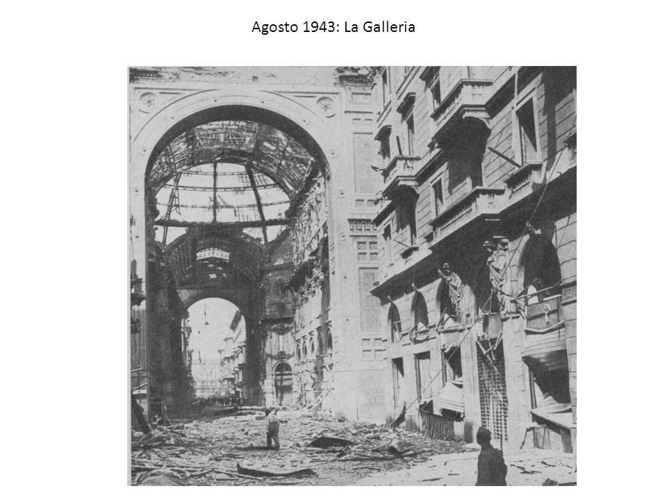 Agosto 1943: La Galleria