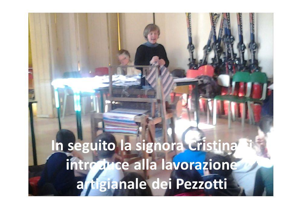 In seguito la signora Cristina ci introduce alla lavorazione artigianale dei Pezzotti