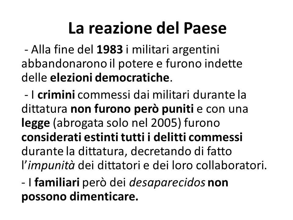 La reazione del Paese - Alla fine del 1983 i militari argentini abbandonarono il potere e furono indette delle elezioni democratiche. - I crimini comm