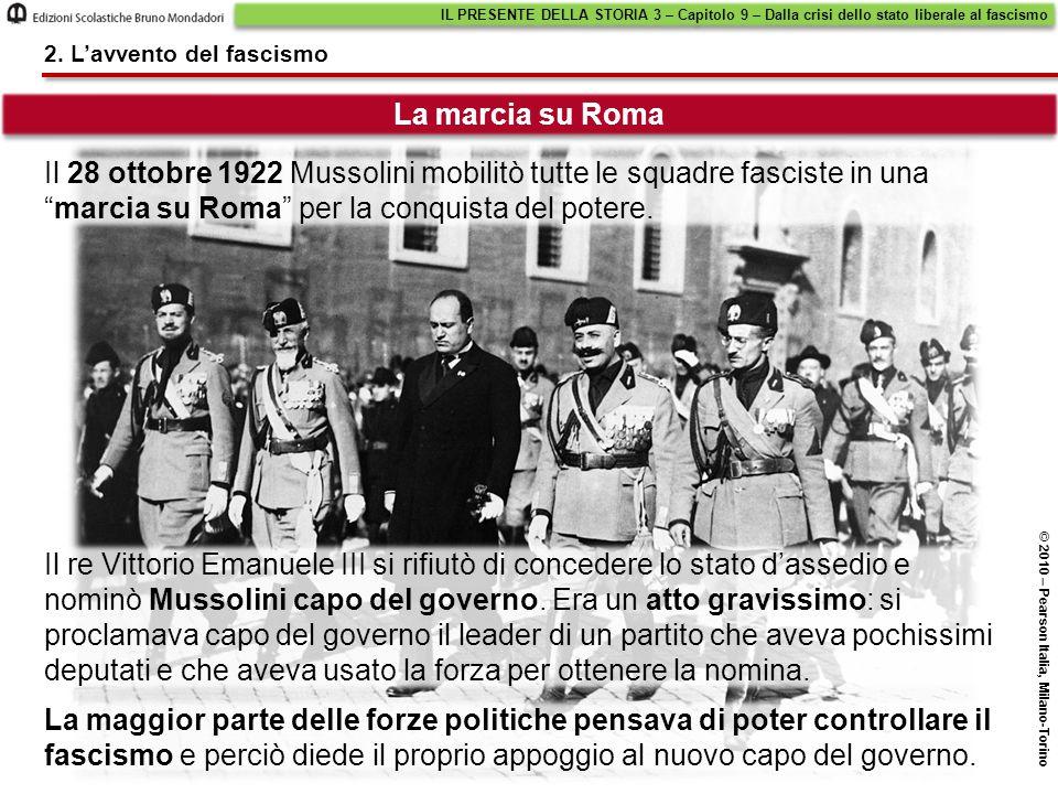 """Il 28 ottobre 1922 Mussolini mobilitò tutte le squadre fasciste in una """"marcia su Roma"""" per la conquista del potere. IL PRESENTE DELLA STORIA 3 – Capi"""