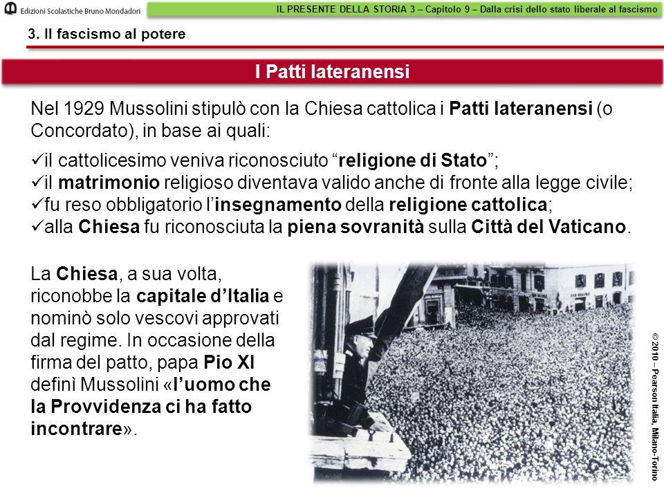 Nel 1929 Mussolini stipulò con la Chiesa cattolica i Patti lateranensi (o Concordato), in base ai quali: I Patti lateranensi IL PRESENTE DELLA STORIA