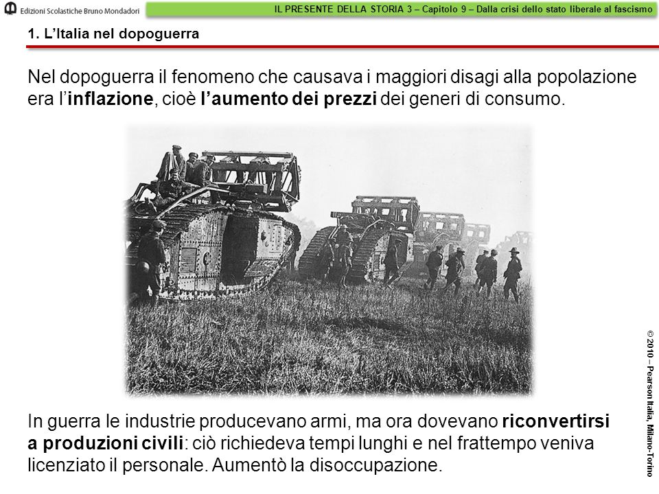 L'intervento dello Stato in campo economico IL PRESENTE DELLA STORIA 3 – Capitolo 9 – Dalla crisi dello stato liberale al fascismo © 2010 – Pearson Italia, Milano-Torino 4.