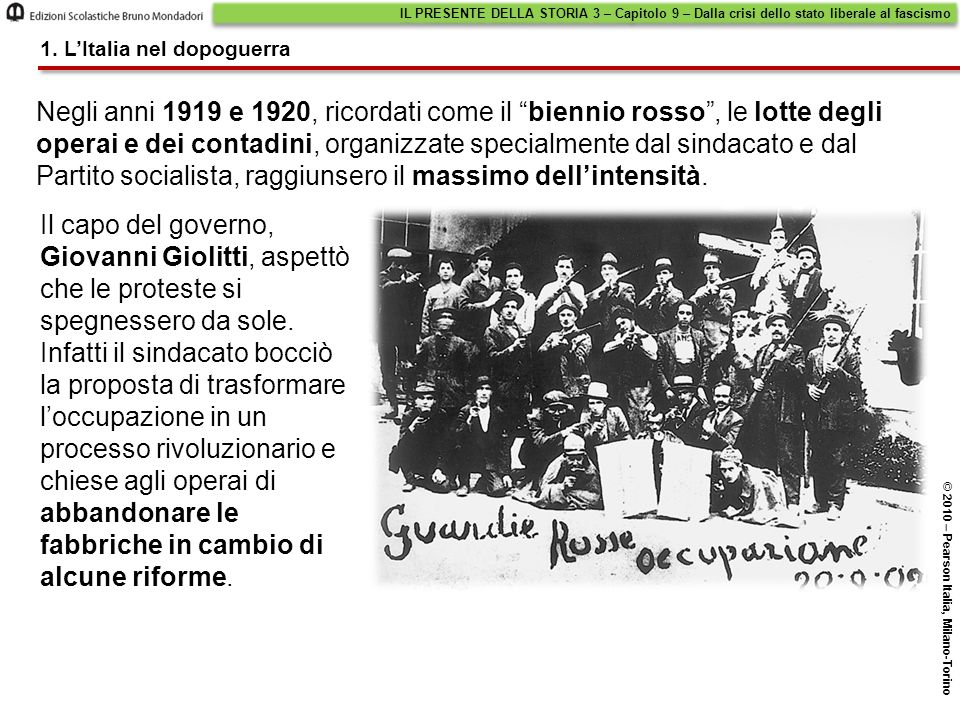 """Negli anni 1919 e 1920, ricordati come il """"biennio rosso"""", le lotte degli operai e dei contadini, organizzate specialmente dal sindacato e dal Partito"""