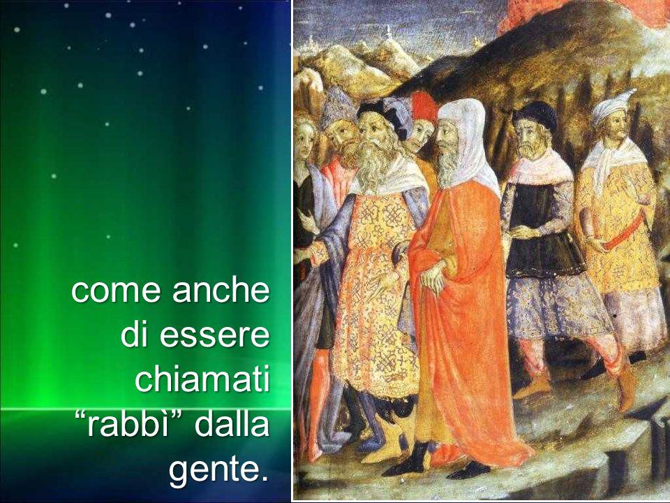 """Matteo 3,1-12 come anche di essere chiamati """"rabbì"""" dalla gente."""