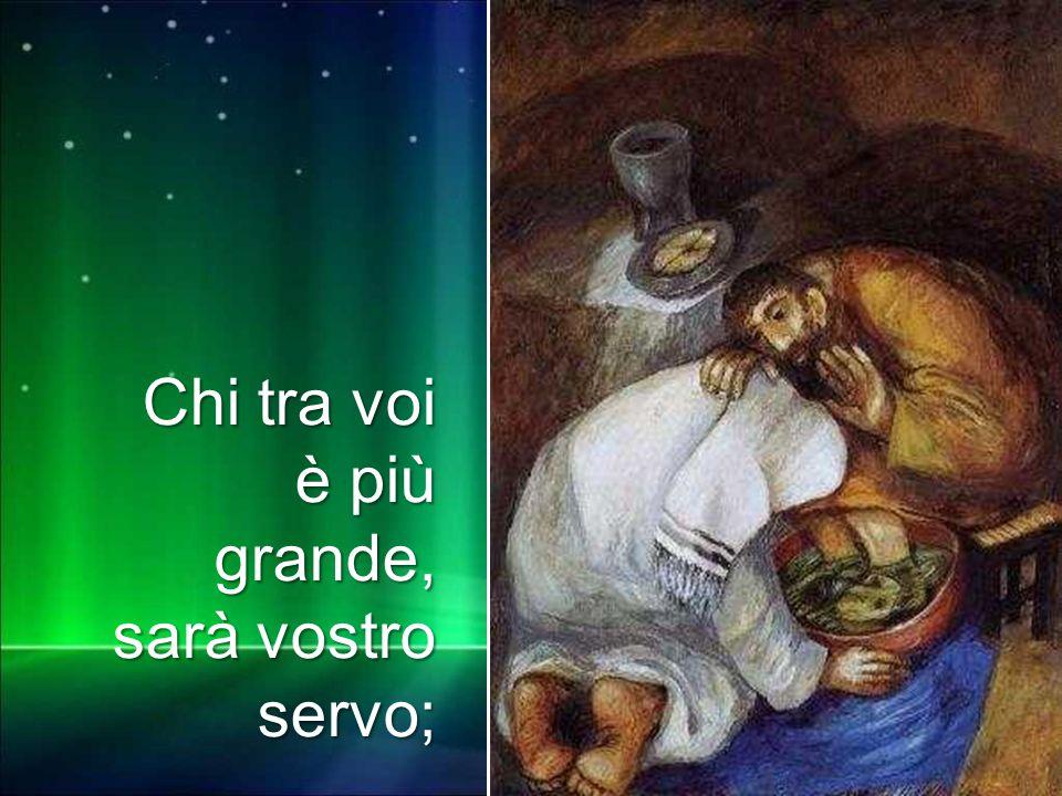 Matteo 3,1-12 Chi tra voi è più grande, sarà vostro servo;