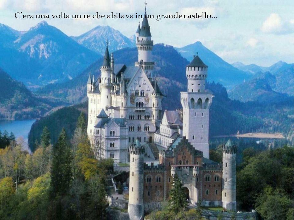C'era una volta un re che abitava in un grande castello...