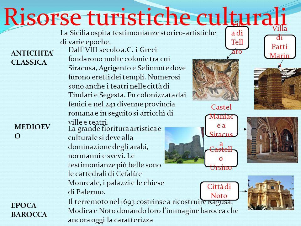 Risorse turistiche culturali La Sicilia ospita testimonianze storico-artistiche di varie epoche.